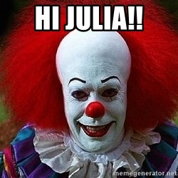Pennywise the Clown - Hi Julia!!