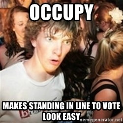 sudden realization guy - Occupy makes standing in line to vote look easy