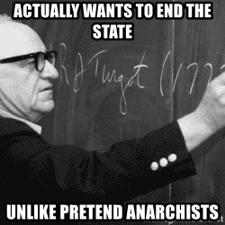 Murray Rothbard - ACTUALLY WANTS TO END THE STATE UNLIKE PRETEND ANARCHISTS