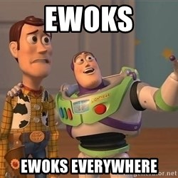 ORIGINAL TOY STORY - Ewoks Ewoks Everywhere