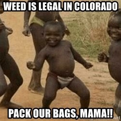 Success African Kid - Weed is legal in COlorado Pack our bags, Mama!!