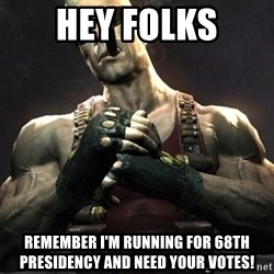 Duke Nukem Forever - Hey folks remember I'm running for 68th presidency and need your votes!