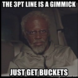 Uncle Drew - The 3pt line is a gimmick Just get buckets