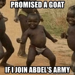 Success African Kid - Promised a Goat If I join abdel's army