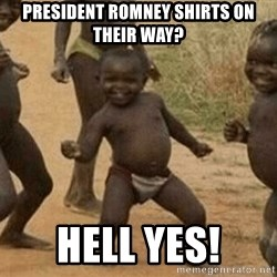 Success African Kid - president romney shirts on their way? hell yes!