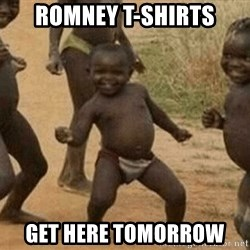 Success African Kid - ROMNEY T-SHIRTS GET HERE TOMORROW