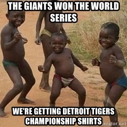 Dancing African Kid - the giants won the world series we're getting detroit tigers championship shirts