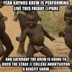 Success African Kid - Yeah Kaynos Krew is Performing live this Friday @Pure  And saturday the krew is going to rock the stage @ collège ahuntsicfor a benefit show