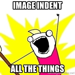X ALL THE THINGS - image indent all the things