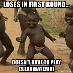 Success African Kid - LOSES IN FIRST ROUND... DOESN'T HAVE TO PLAY CLEARWATER!!!!