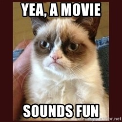 Tard the Grumpy Cat - yea, a movie sounds fun