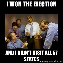 obama laughing  - I won the election and i didn't visit all 57 states