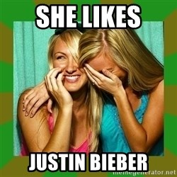 Laughing Girls  - SHE LIKES JUSTIN BIEBER