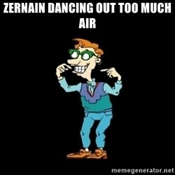 Drew Pickles: The Gayest Man In The World - ZERNAIN DANCING OUT TOO MUCH AIR
