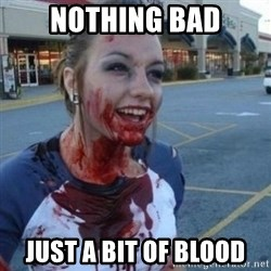 Scary Nympho - NOTHING BAD JUST A BIT OF BLOOD