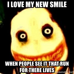 Tipical dream - I LOVE MY NEW SMILE WHEN PEOPLE SEE IT THAT RUN FOR THERE LIVES