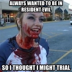 Scary Nympho - ALWAYS WANTED TO BE IN RESIDENT EVIL SO I THOUGHT I MIGHT TRIAL
