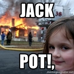Disaster Girl - JACK POT!,