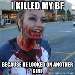 Scary Nympho - I KILLED MY BF BECAUSE HE LOOKED ON ANOTHER GIRL