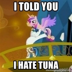 Shining Armor throwing Cadence - I TOLD YOU I HATE TUNA