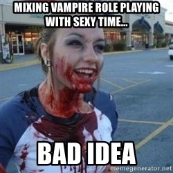 Scary Nympho - Mixing vampire role playing with sexy time... bad idea