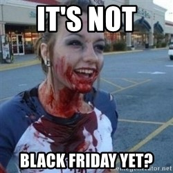 Scary Nympho - It's not  black friday yet?