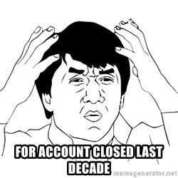 Jackie Chan Meme - for account closed last decade