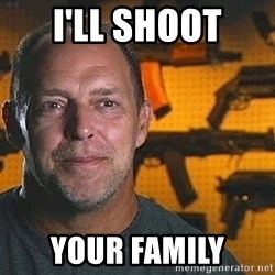 Will Sons of Guns - i'll shoot your family