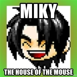 Maple Noob - MIKY  THE HOUSE OF THE MOUSE