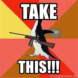 Socially Fed Up Penguin - TAKE  THIS!!!