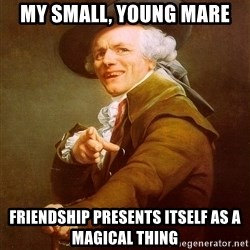 Joseph Ducreux - MY SMALL, YOUNG MARE FRIENDSHIP PRESENTS ITSELF AS A MAGICAL THING
