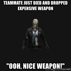 """Killing Floor Newbie - Teammate just died and dropped expensive weapon """"Ooh, nice weapon!"""""""