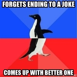 Socially Awkward to Awesome Penguin - forgets ending to a joke comes up with better one