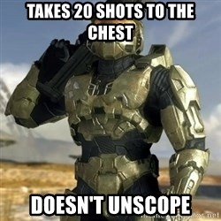 Master Chief - Takes 20 shots to the chest doesn't unscope