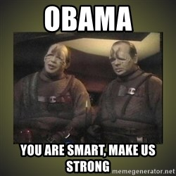 Star Trek: Pakled - Obama You are Smart, make us strong