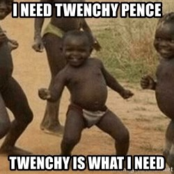 Success African Kid - i need twenchy pence twenchy is what i need