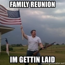 american flag shotgun guy - FAMILY REUNION IM GETTIN LAID