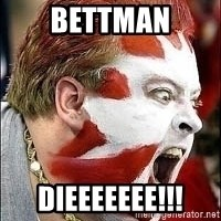 Hockey Fan - BETTMAN DIEEEEEEE!!!