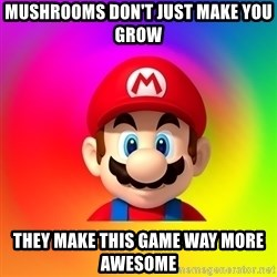 Mario Says - MUSHROOMS DON'T JUST MAKE YOU GROW THEY MAKE THIS GAME WAY MORE AWESOME