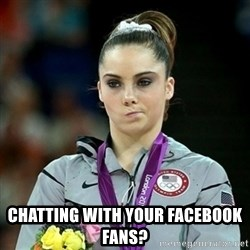 Not Impressed McKayla - chatting with your facebook fans?