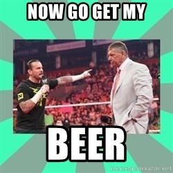 CM Punk Apologize! - NOW GO GET MY BEER