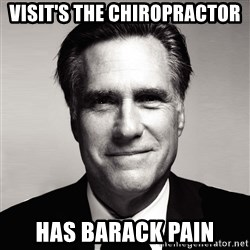 RomneyMakes.com - VISIT'S THE CHIROPRACTOR HAS BARACK PAIN
