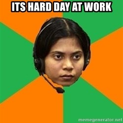 Stereotypical Indian Telemarketer - Its hard day at work