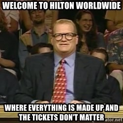 DrewCarey - welcome to hilton worldwide where everything is made up and the tickets don't matter