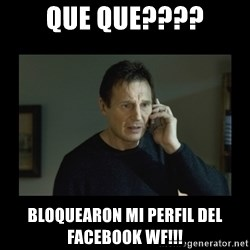 I will find you and kill you - que que???? bloquearon mi perfil del facebook wf!!!