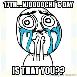 Cuteness overload - 17TH....Njoooochi`s Day IS THAT YOU??