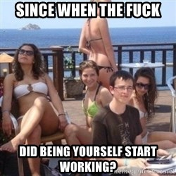 priority peter - since when the fuck did being yourself start working?