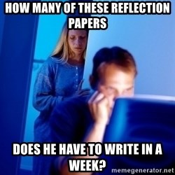 Internet Husband - how many of these reflection papers does he have to write in a week?