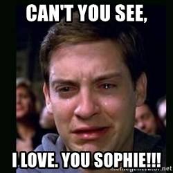 crying peter parker - CAN'T YOU SEE, I LOVE. YOU SOPHIE!!!