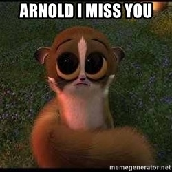 forgive me :( - arnold i miss you